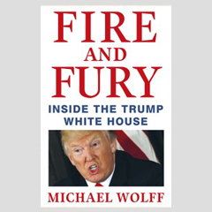 Fire and Fury: Inside the Trump White House. Michael Wolff